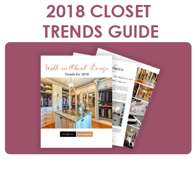 2018 Walk In Closet Trends Guide